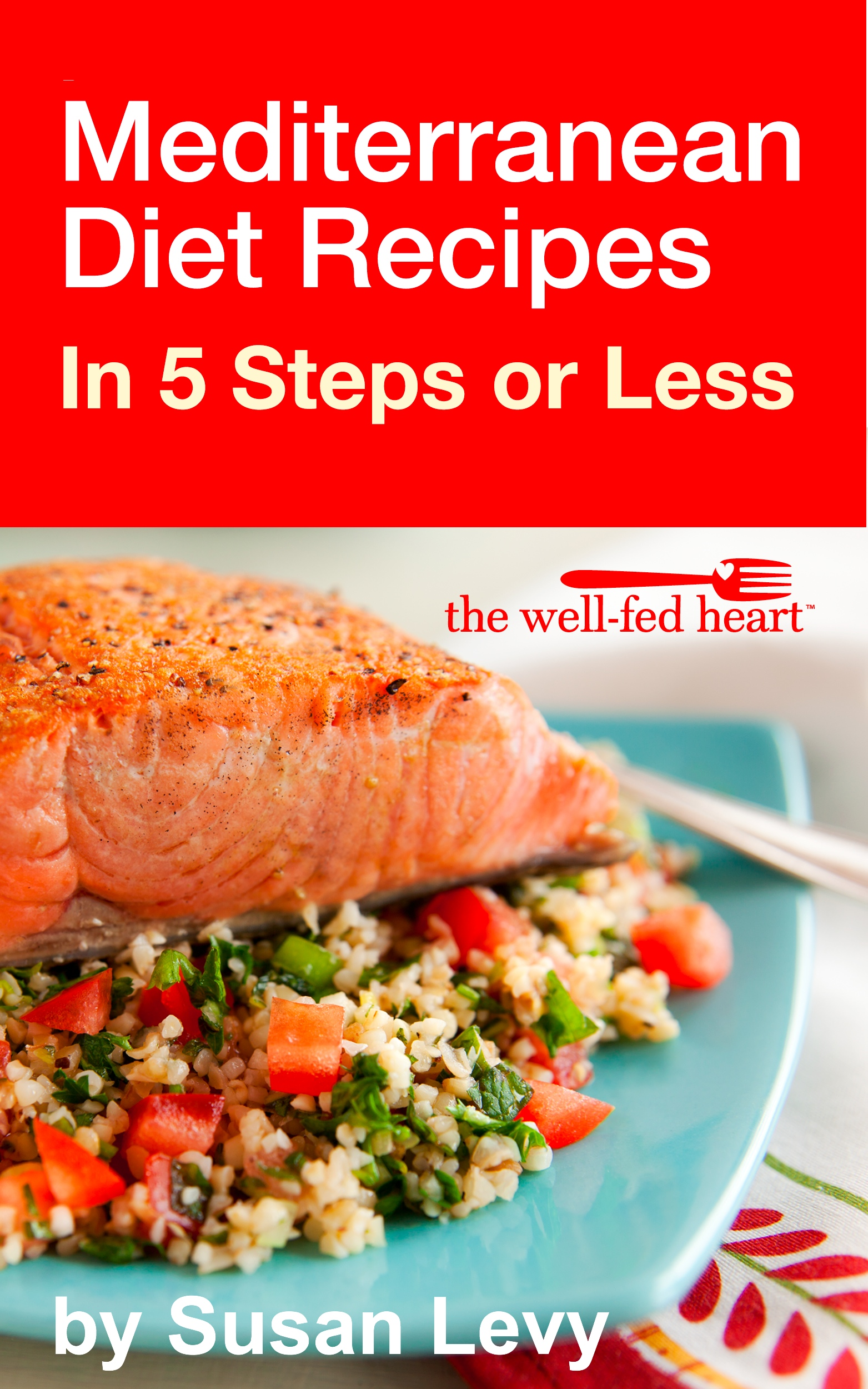 MEDITERRANEAN DIET RECIPES IN 5 STEPS OR LESS